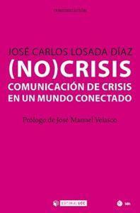 (NO) CRISIS. COMUNICACION DE CRISIS EN UN MUNDO CONECTADO