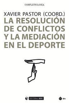 LA RESOLUCIÓN DE CONFLICTOS Y MEDIACIÓN EN EL DEPORTE