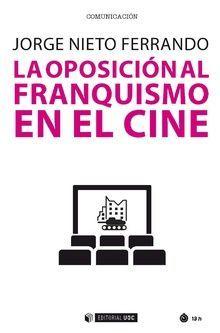 LA OPOSICIÓN AL FRANQUIMO EN EL CINE
