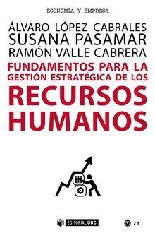 FUNDAMENTOS PARA LA GESTIÓN ESTRATÉGICA DE LOS RECURSOS HUMANOS