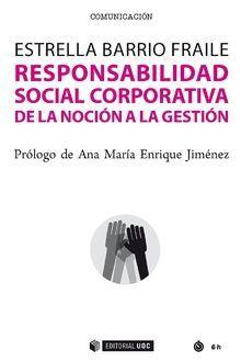 RESPONSABILIDAD SOCIAL CORPORATIVA DE LA NOCIÓN A LA GESTIÓN