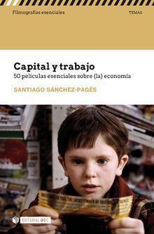 CAPITAL Y TRABAJO: 50 PELÍCULAS ESENCIALES SOBRE LA ECONOMIA