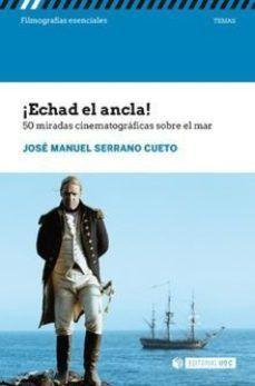 ¡ECHAD EL ANCLA! 50 MIRADAS CINEMATOGRÁFICAS SOBRE EL MAR