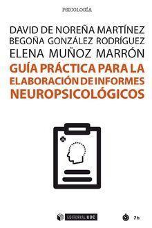 GUÍA PRÁCTICA PARA LA ELABORACIÓN DE INFORMES NEUROPSICOLÓGICOS