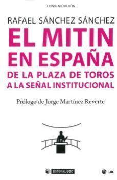 EL MITIN EN ESPAÑA. DE LA PLAZA DE TOROS A LA SEÑAL INSTITUCIONAL