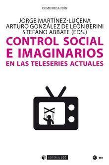 CONTROL SOCIAL E IMAGINARIOS EN LAS SERIES ACTUALES