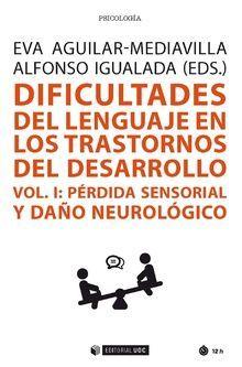 DIFICULTADES DEL LENGUAJE EN LOS TRASTORNOS DEL DESARROLLO. VOL. 1
