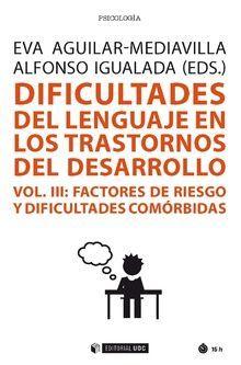DIFICULTADES DEL LENGUAJE EN TRANSTORNOS DEL DESARROLLO. VOL. 3