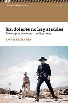 SIN DOLARES NO HAY ATAUDES. 50 EJEMPLOS DE WESTERN MEDITERRANEO