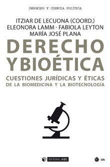 DERECHO Y BIOETICA: CUESTIONES JURIDICAS Y ETICAS DE LA BIOMEDICINA Y LA BIOTECNOLOGIA