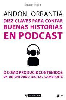 DI�EZ CLAVES PARA CONTAR BUENAS HISTORIAS EN PODCAST