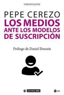 LOS MEDIOS ANTE LOS MODELOS DE SU SUSCRIPCIÓN