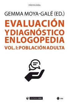 EVALUACION Y DIAGNOSTICO EN LOGOPEDIA VOL. I