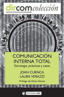 COMUNICACION INTERNA TOTAL. ESTRATEGIA, PRACTICASY CASOS