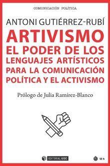 ARTIVISMO: EL PODER DE LOS LENGUAJES ARTISTICOS PARA LA COMUNICACIÓN POLÍTICA Y EL ACTIVISMO