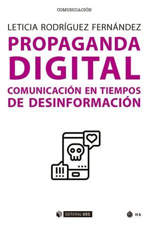 PROPAGANDA DIGITAL. COMUNICACION EN TIEMPOS DE DESINFORMACION