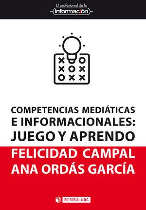 COMPETENCIAS MEDIÁTICAS E INFORMACIONALES: JUEGO Y APRENDO