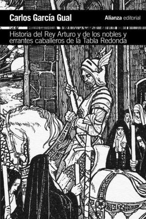 HISTORIA DEL REY ARTURO Y DE LOS NOBLES Y ERRANTES CABALLEROS DE LA TABLA REDONDA