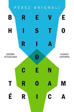 BREVE HISTORIA DE CENTROAME�RICA
