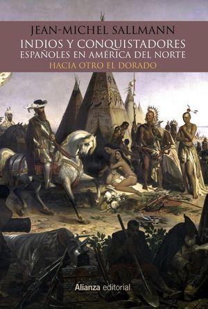 INDIOS Y CONQUISTADORES ESPA�OLES EN AME�RICA DEL NORTE