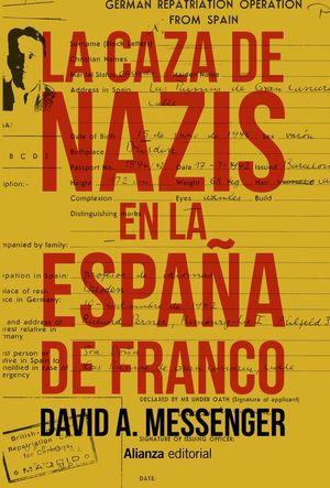 LA CAZA DE NAZIS EN LA ESPAÑA DE FRANCO