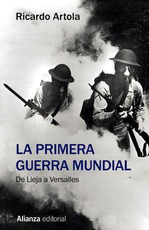 LA PRIMERA GUERRA MUNDIAL. DE LIEJA A VERSALLES