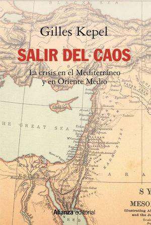 SALIR DEL CAOS. LAS CRISIS EN EL MEDITERRÁNEO Y EN ORIENTE MEDIO