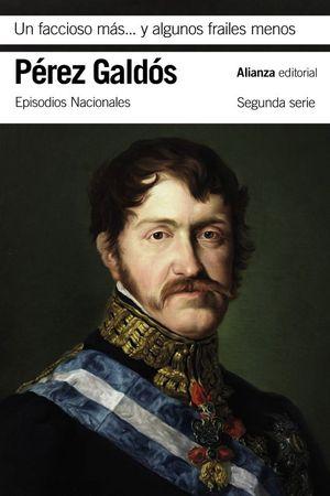 UN FACCIOSO MAS Y ALGUNOS FRAILES MENOS. EPISODIOS NACIONALES,20