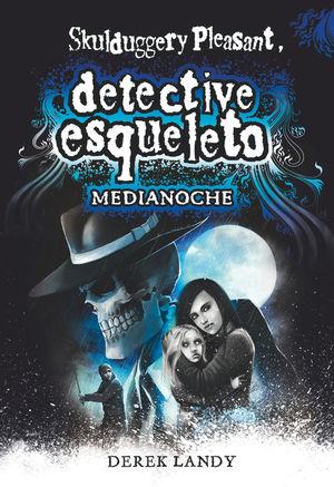 DETECTIVE ESQUELETO 11: MEDIANOCHE