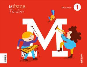 MUSICA 1ºPRIMARIA SERIE TIROLIRO
