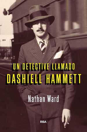 UN DETECTIVE LLAMADO DASHIEL HAMMETT