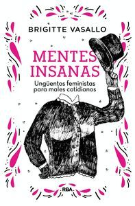 MENTES INSANAS. UNGUENTOS FEMINISTAS PARA MALES COTIDIANOS