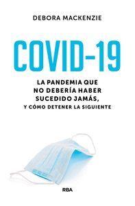 COVID-19. LA PANDEMIA QUE NO DEBERIA HABER SUCEDIDO JAMAS