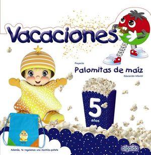 VACACIONES PALOMITAS DE MAIZ 5 AÑOS