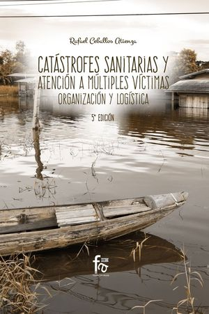 CATASTROFES SANITARIAS Y ATENCION A MULTIPLES VICTIMAS