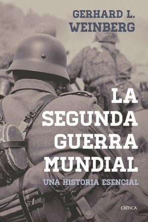 LA SEGUNDA GUERRA MUNDIAL. UNA HISTORIA ESENCIAL