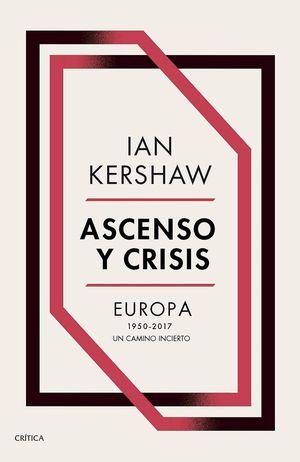 ASCENSO Y CRISIS. EUROPA 1950-2017 UN CAMINO INCIERTO