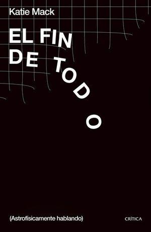 EL FIN DE TODO (ASTROFÍSICAMENTE HABLANDO)