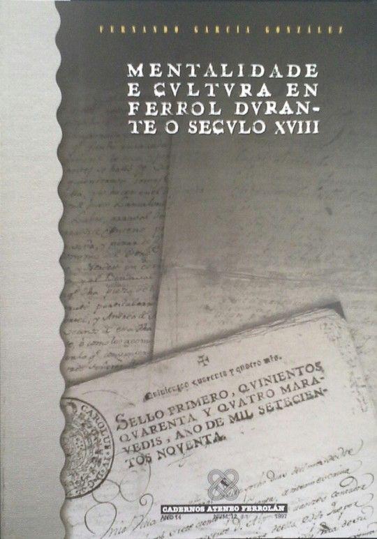 MENTALIDADE E CULTURA EN FERROL DURANTE O SÉCULO XVIII