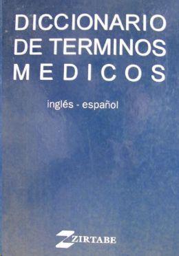 DICCIONARIO DE TÉRMINOS MÉDICOS INGLÉS-ESPAÑOL