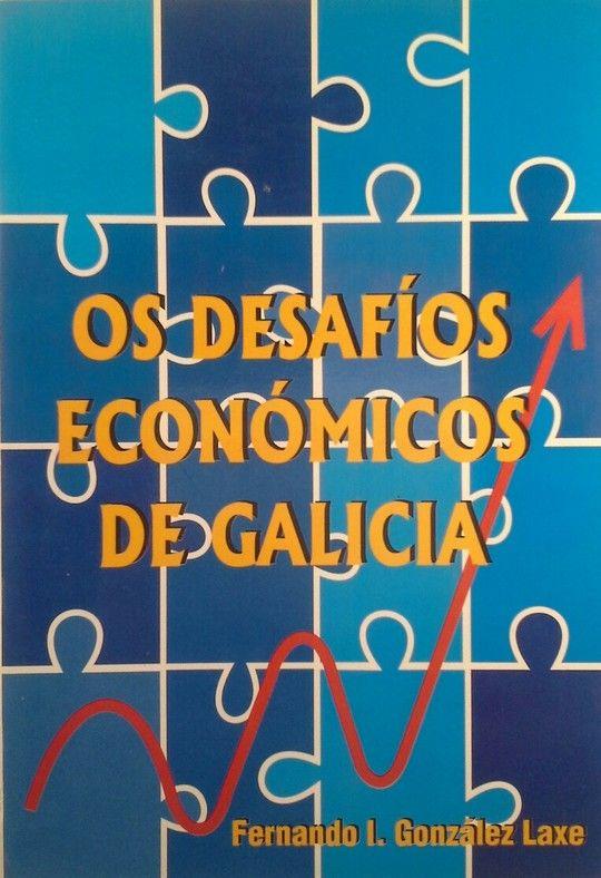OS DESAFIOS ECONÓMICOS DE GALICIA