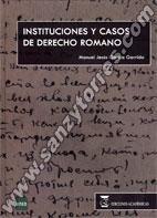 INSTITUCIONES Y CASOS DE DERECHO ROMANO.