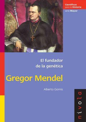GREGOR MENDEL FUNDADOR DE LA GENETICA