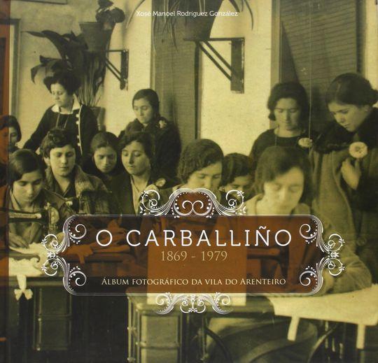 O CARBALLIÑO 1869-1979