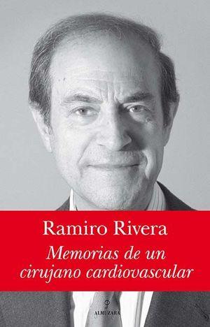RAMIRO RIVERA. MEMORIAS DE UN CIRUJANO CARDIOVASCULAR