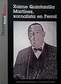 XAIME QUINTANILLA MARTINEZ, XORNALISTA EN FERROL