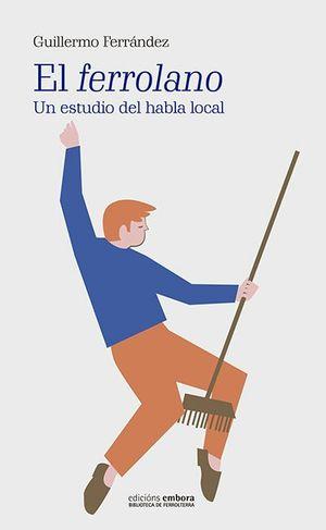 EL FERROLANO: UN ESTUDIO DEL HABLA LOCAL