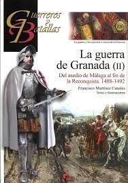 GUERREROS Y BATALLAS 100: LA GUERRA DE GRANADA II