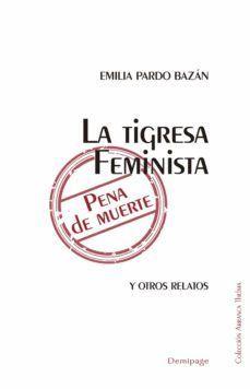 LA TIGRESA FEMINISTA. PENA DE MUERTE. Y OTROS RELATOS