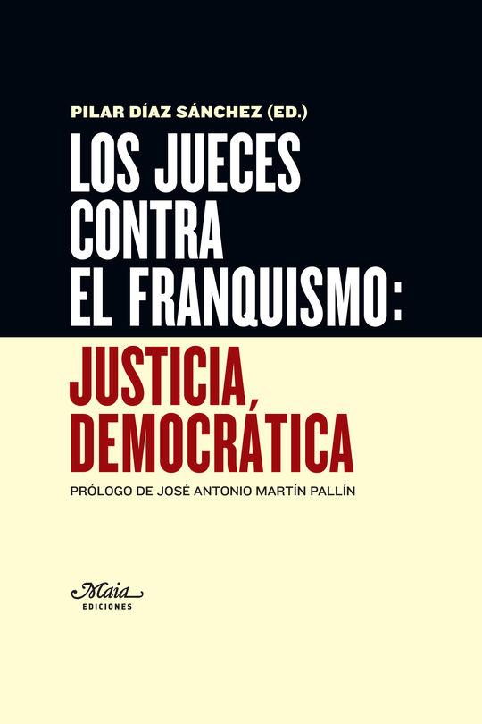 LOS JUECES CONTRA EL FRANQUISMO: JUSTICIA DEMOCRÁTICA